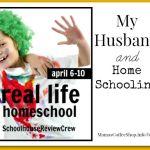My Husband and Homeschooling {Real Life Homeschool Blog Hop April 2015}
