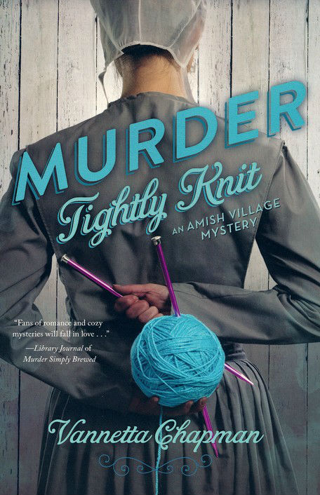 Murder Tightly Knit by Vannetta Chapman