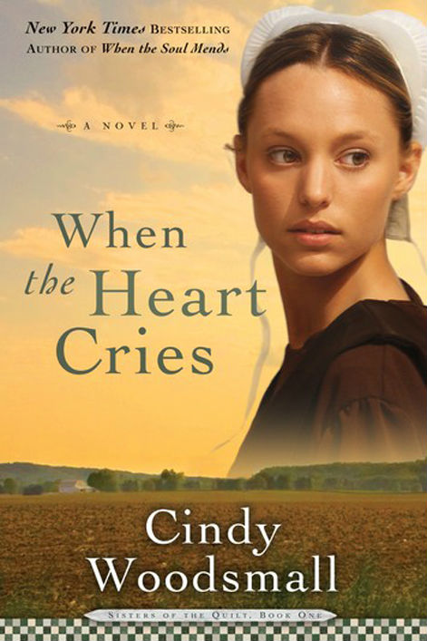 When the Heart Cries By Cindy Woodsmall