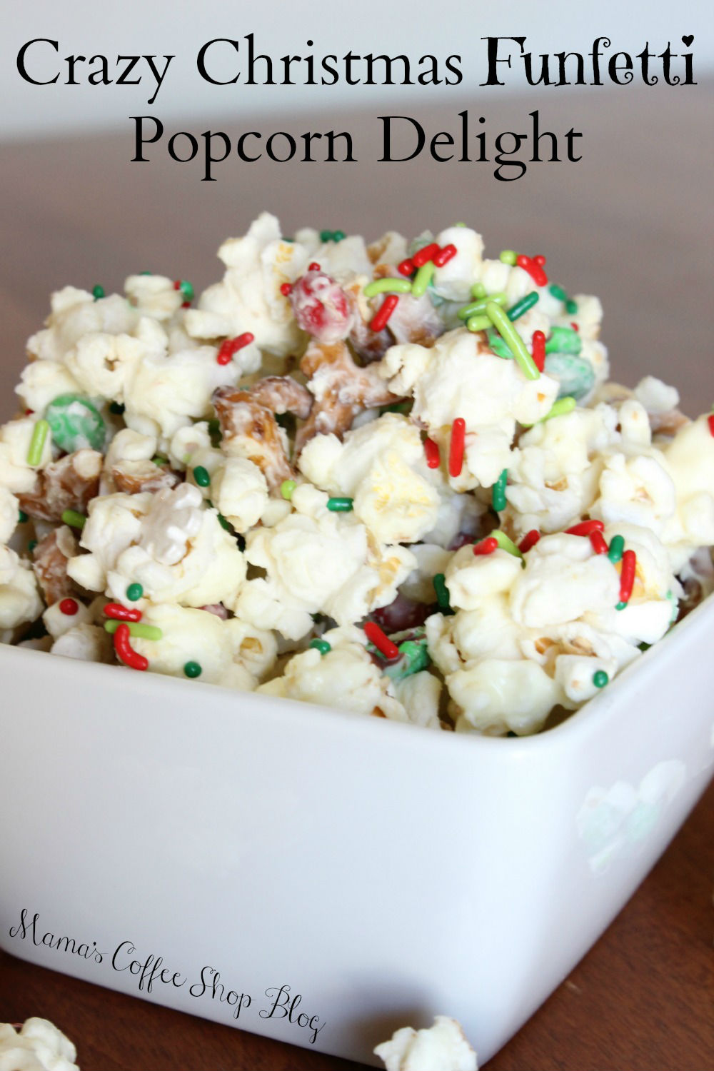 Crazy Christmas Funfetti Popcorn Delight Recipe - Mama's Coffee Shop Blog