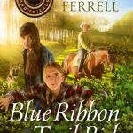 {Litfuse Publicity Group Book Review} Blue Ribbon Trail Ride by Miralee Ferrell