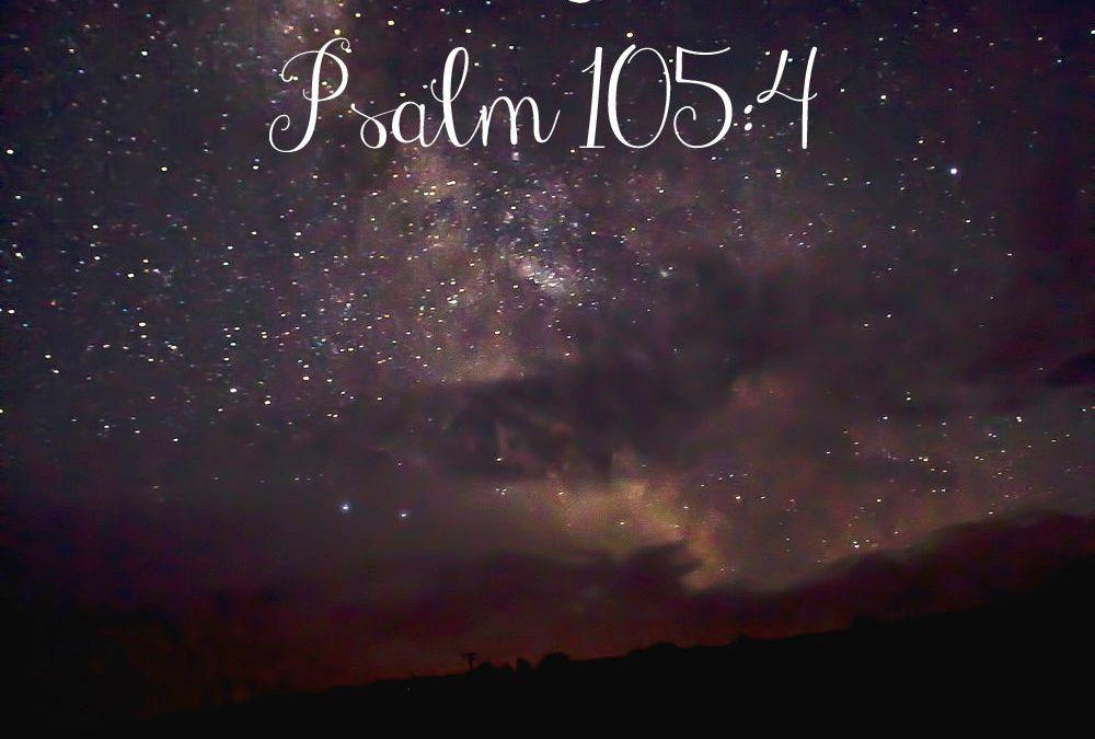 Midnights with Jesus {Psalm 105:4} & LinkUp