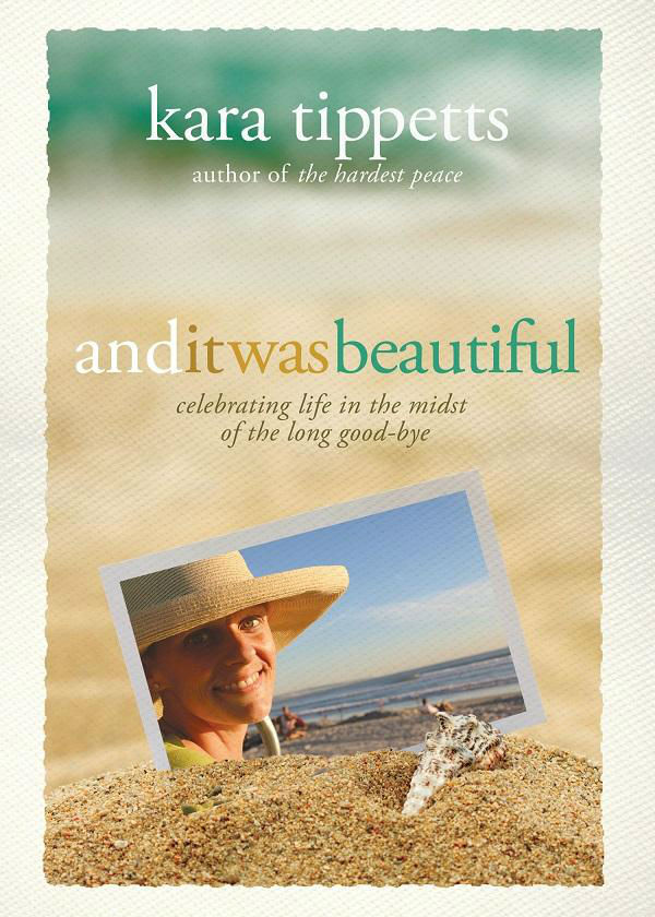 and it was beautiful by Kara Tippetts