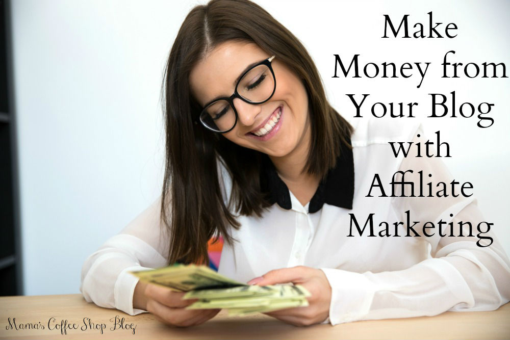 Make Money from Your Blog {Affiliate Marketing}
