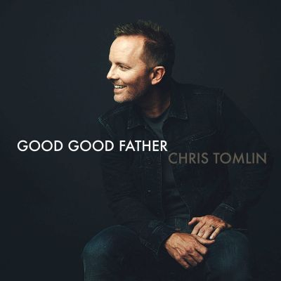 Good Good Father by Chris Tomlin for Musical Monday