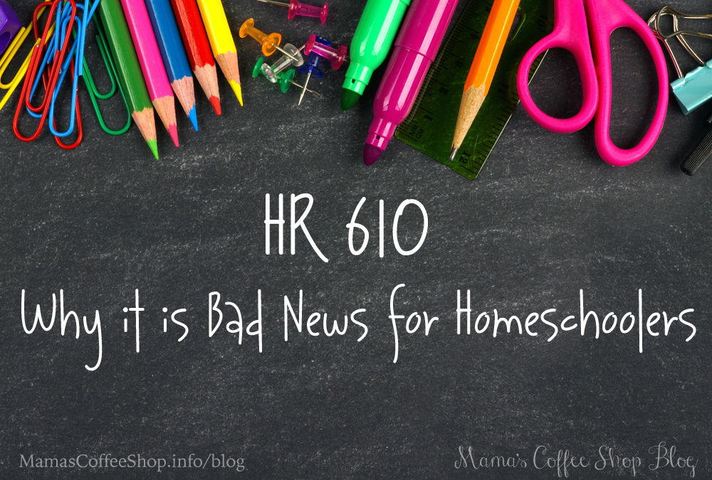 HR 610 and Why it is Bad News for Homeschoolers