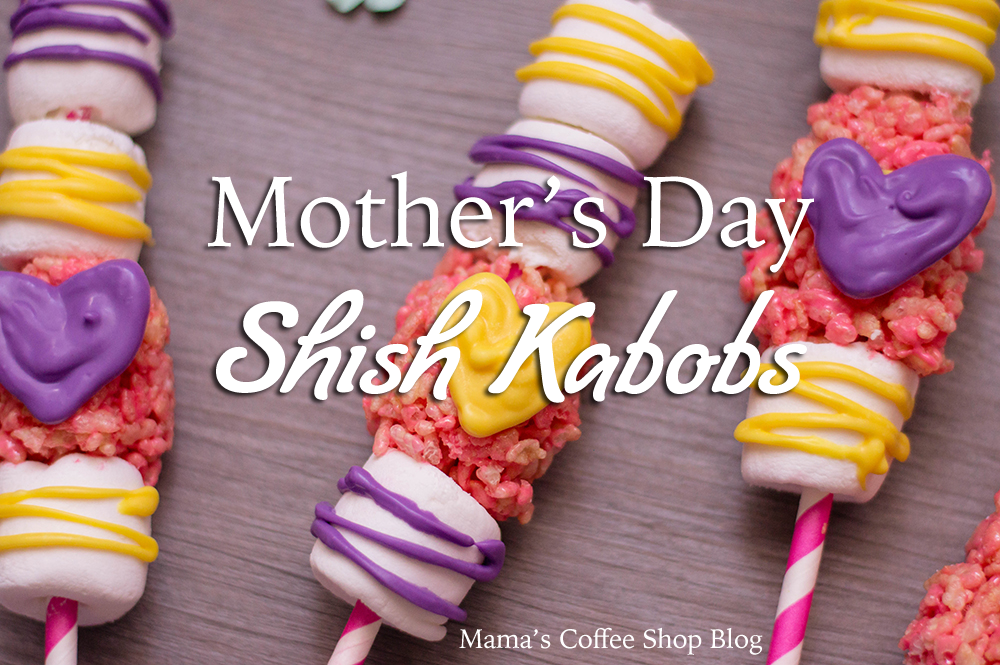 Mother's Day Shish Kabobs