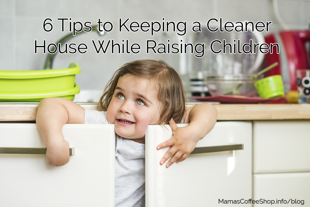 6 Tips to Keeping a Cleaner House While Raising Children