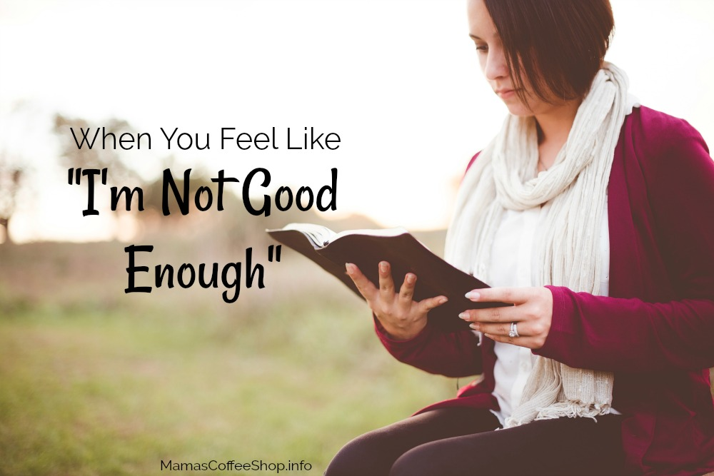 "When You Feel Like ""I'm Not Good Enough"""