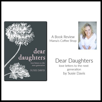 Dear Daughters by Susie Davis {Book Review}