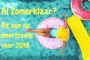 Al Zomerklaar - Zomertrends 2018