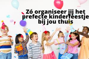 Zó organiseer jij het prefecte kinderfeestje bij jou thuis