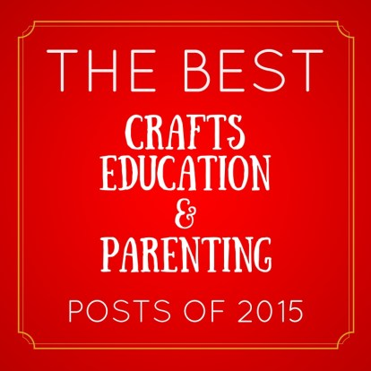 The best crafts, education, and parenting blog posts of 2015