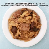 Vietnamese Braised Spareribs with Shiitake Mushrooms and Bean Curd Skin - Suon Kho voi Nam Dong Kho va Tau Hu Ky