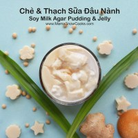 Vietnamese Soy Milk Agar Pudding with Pandan Coconut Cream Milk and Ginger Syrup - Che Thach Dau Nanh