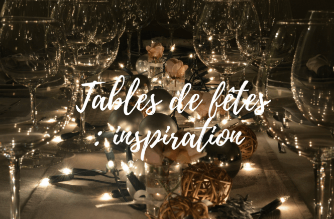 Tables de fêtes inspiration 5