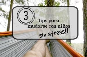 3 tips para mudarse con niños, sin stress!