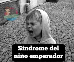 ¿Tu hijo tiene el síndrome del niño emperador? Descúbrelo