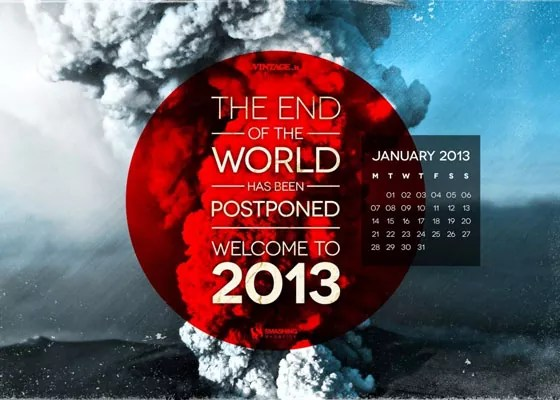 End Of The World Postponed - 2013 january Desktop Wallpapers Calendars