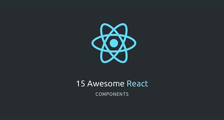 15 awesome react components - 15 Awesome React Components