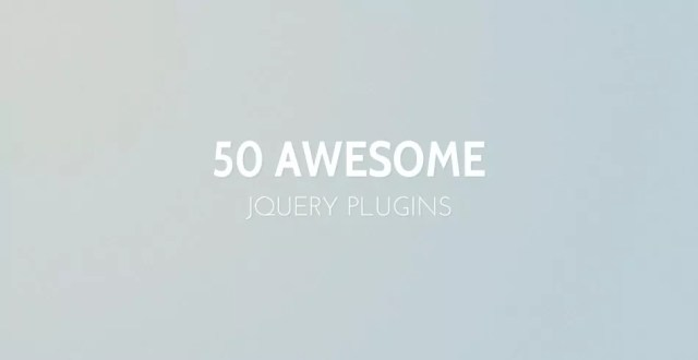 2748 - 50 Amazing jQuery Plugins That You Should Start Using Right Now
