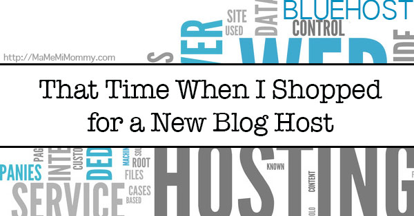 That Time When I Shopped for a New Blog Host