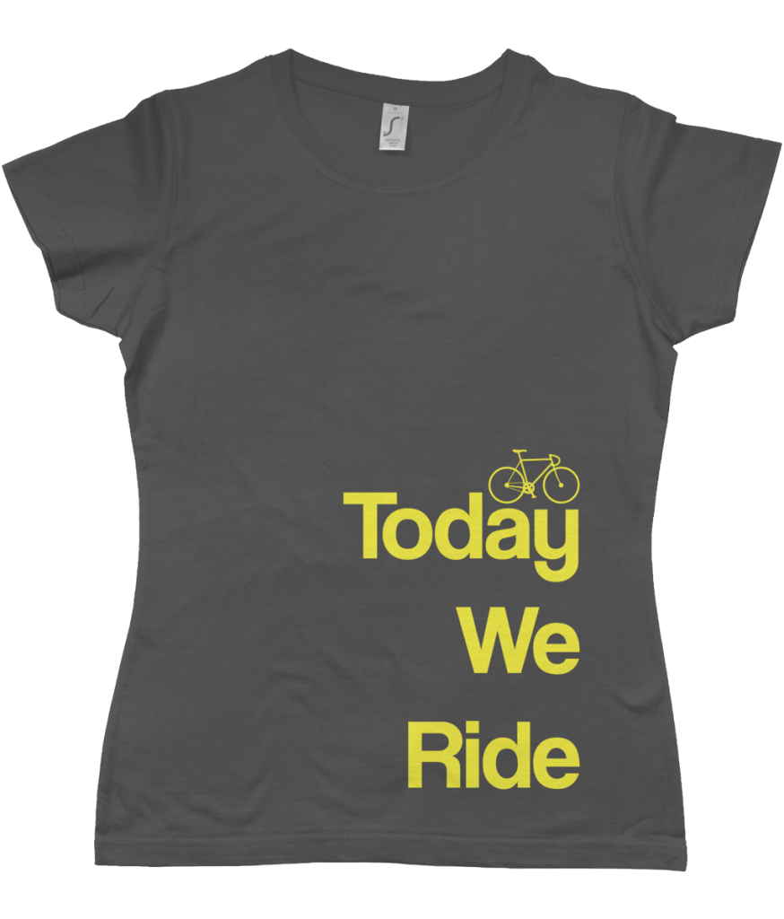 Today We Ride Women's T-shirt