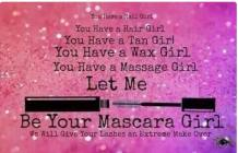 Let me be your mascara girl