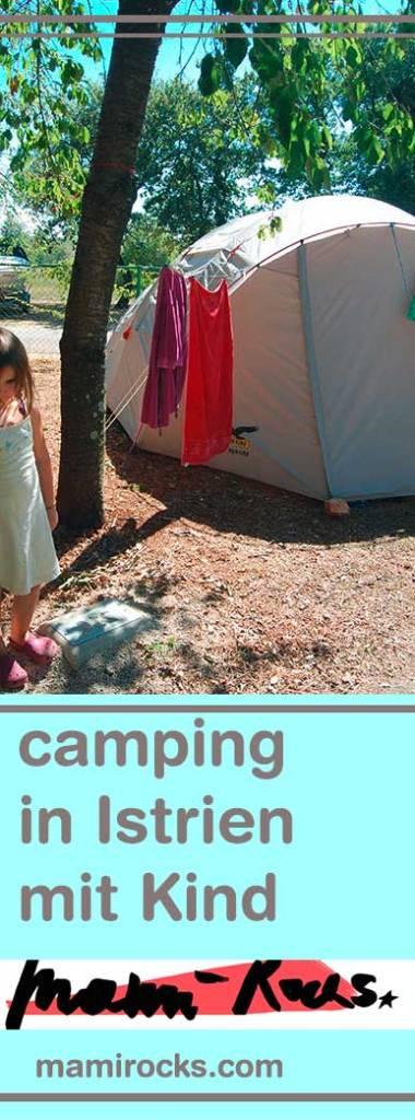 Camping in Istrien mit Kind: Unsere Erfahrungen und Erlebnisse im Zelturlaub