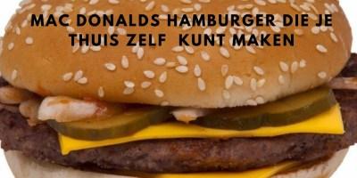 Mac Donalds hamburger die je thuis zelf kunt maken