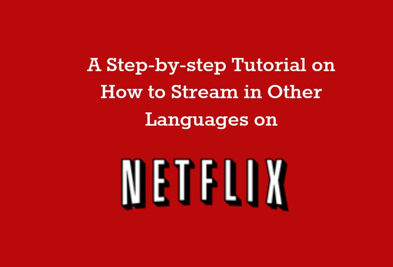 How to Stream Other Languages on Netflix