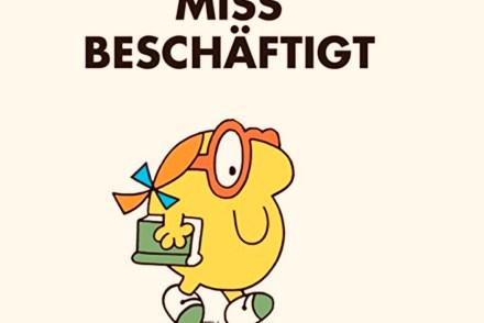 Titelbild vom Kinderbuch Miss Beschäftigt als Bildnis für enormen Zeitaufwand in der Corona-Krise