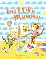 just like mummy