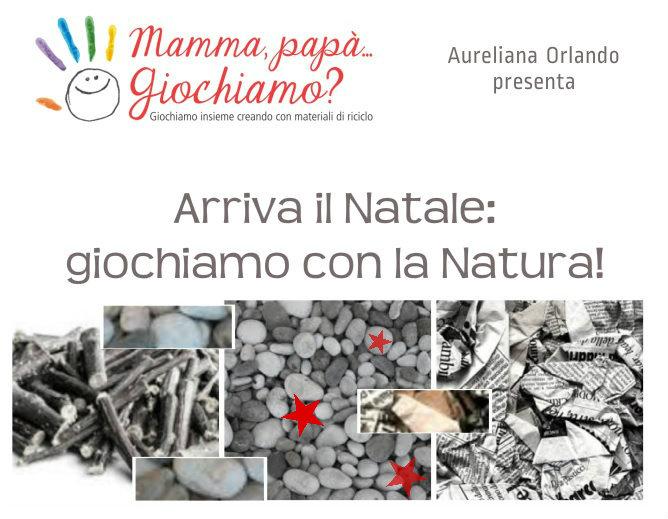 """Natalidea 2015: """"Arriva il Natale: giochiamo con la Natura!"""""""