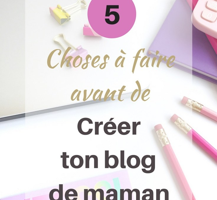 5 choses à faire avant créer blog-pin