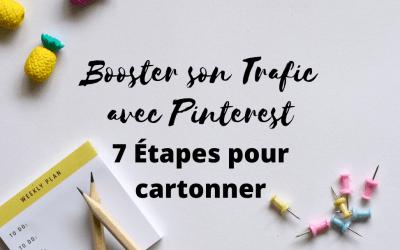 Booster son Trafic avec Pinterest | 7 Étapes pour Cartonner
