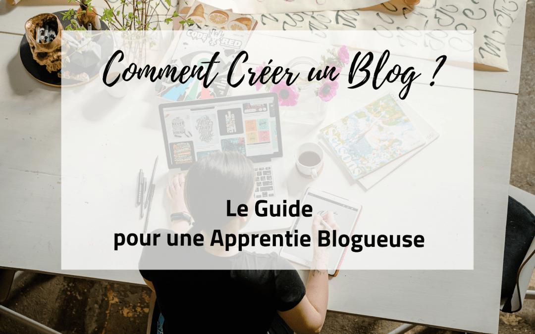 Comment Créer un Blog ? | Le Guide pour une Apprentie Blogueuse