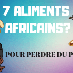 7 aliments africains pour perdre son poids de grossesse, les détails