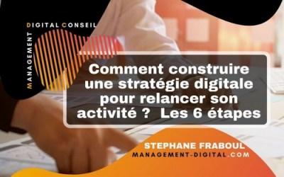 Comment construire une stratégie digitale pour relancer son activité ?