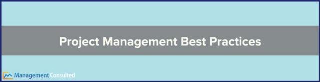 Meilleures pratiques de gestion de projet, 10 meilleures pratiques pour une gestion de projet réussie, meilleures pratiques pour la réussite de la gestion de projet, principes de gestion de projet des meilleures pratiques