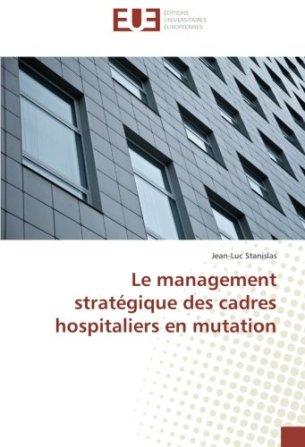 LE MANAGEMENT STRATEGIQUE DES CADRES EN MUTATION JLSTANISLAS
