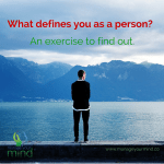 What defines you as a person? An exercise to find out.