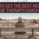 How to get the best results out of therapy/coaching?