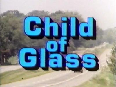 Child of Glass Title Card