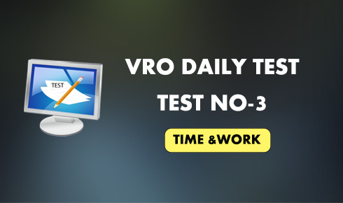 VRO Daily Test 3 - Time and Work Test
