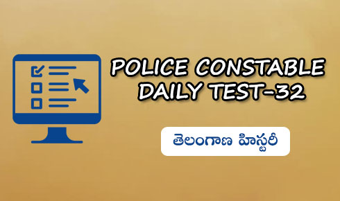 Police Constable Daily test-32( Telangana history)
