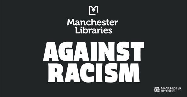 Manchester Libraries against Racism.