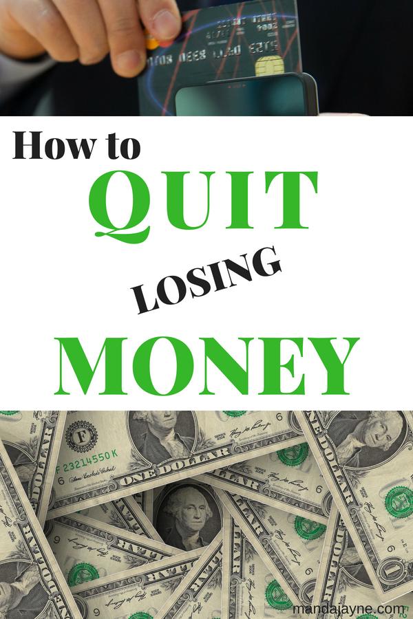 Quit Losing Money