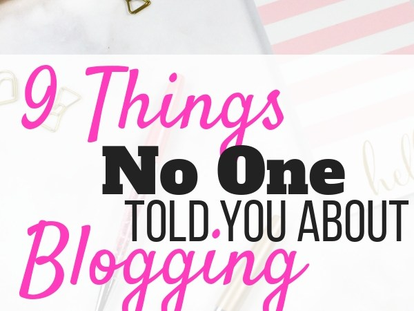 Nine Things No One Tells You About Blogging