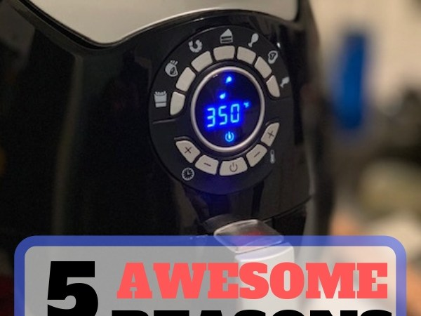Reasons You Need an Air Fryer